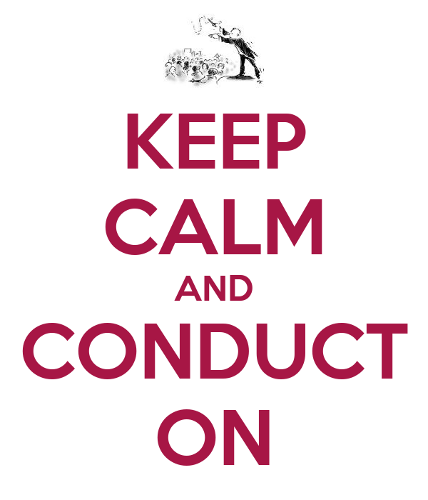 KEEP CALM AND CONDUCT ON