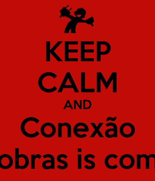 KEEP CALM AND Conexão 3Dobras is coming