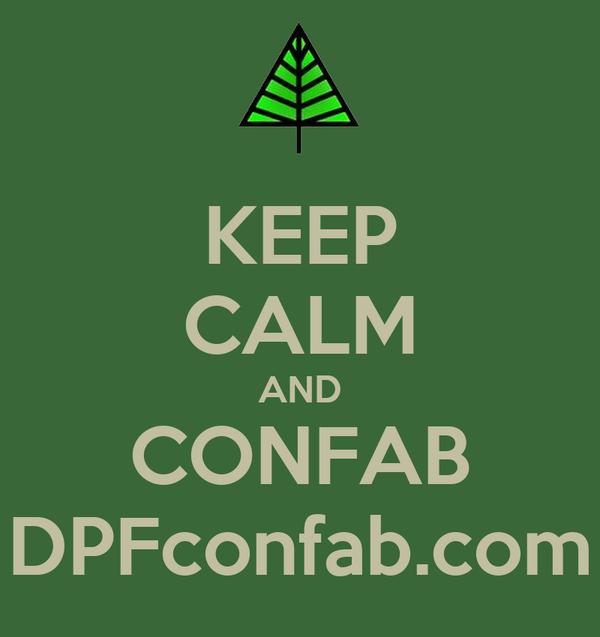 KEEP CALM AND CONFAB DPFconfab.com