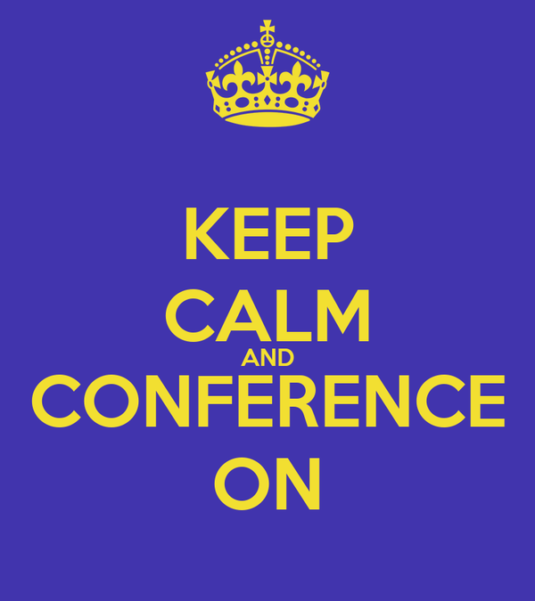 KEEP CALM AND CONFERENCE ON