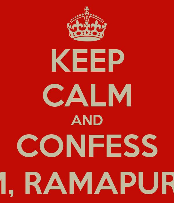 KEEP CALM AND CONFESS SRM, RAMAPURAM