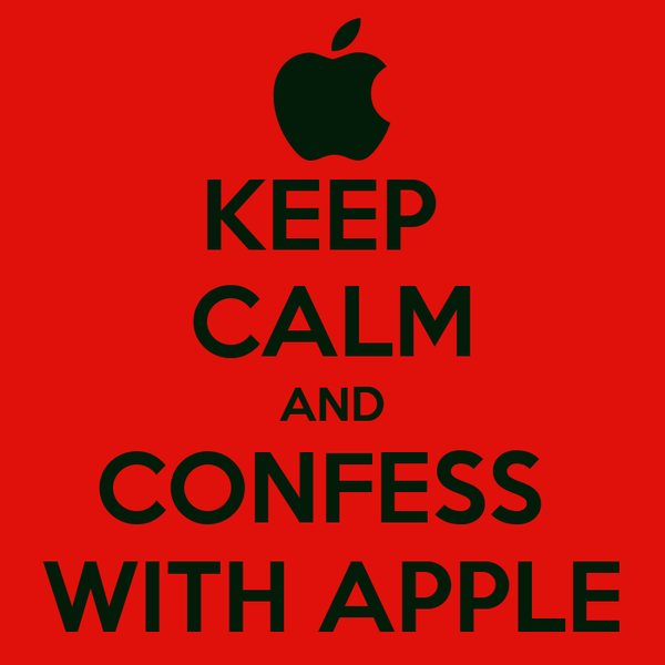 KEEP  CALM AND CONFESS  WITH APPLE
