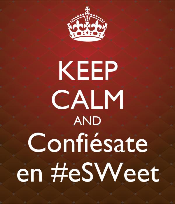 KEEP CALM AND Confiésate en #eSWeet