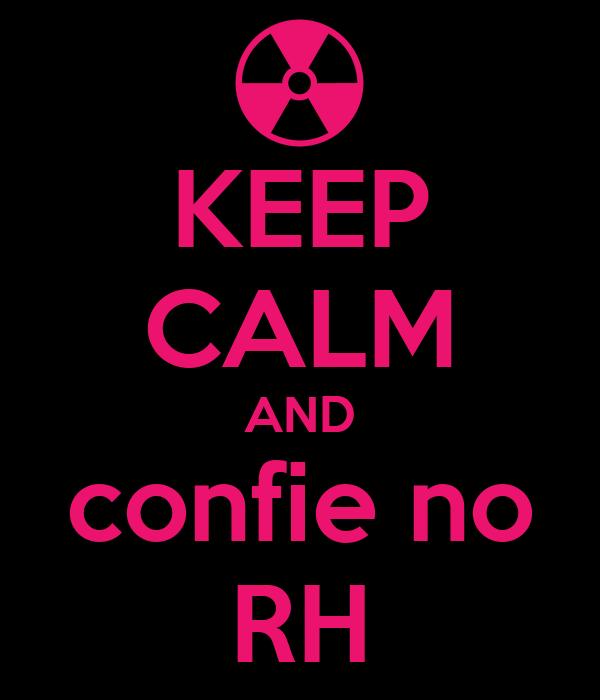 KEEP CALM AND confie no RH