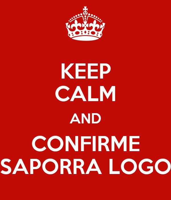 KEEP CALM AND CONFIRME SAPORRA LOGO