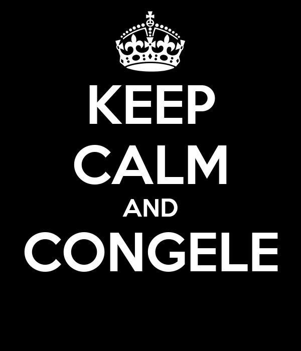 KEEP CALM AND CONGELE