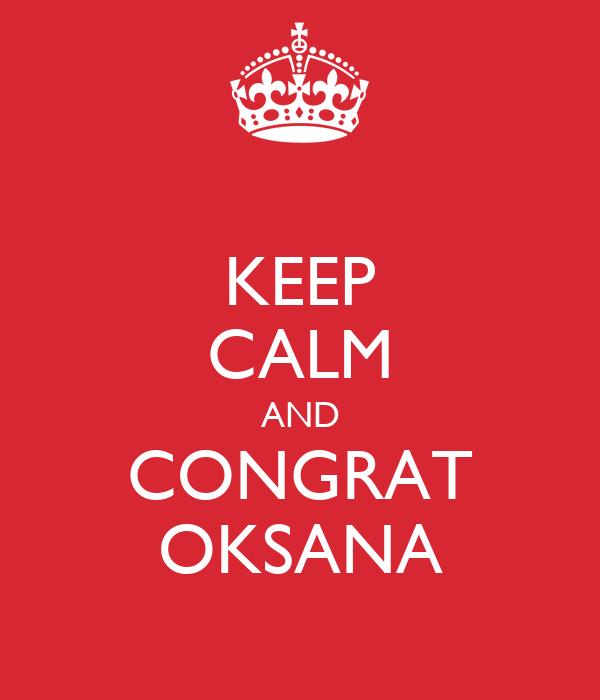 KEEP CALM AND CONGRAT OKSANA