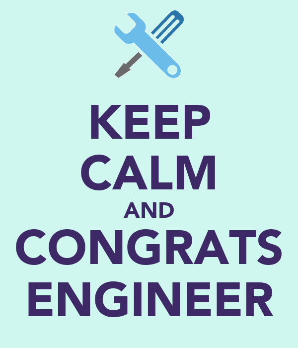 KEEP CALM AND CONGRATS ENGINEER