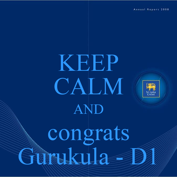 KEEP CALM AND congrats Gurukula - D1