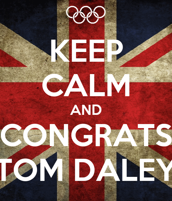 KEEP CALM AND CONGRATS TOM DALEY