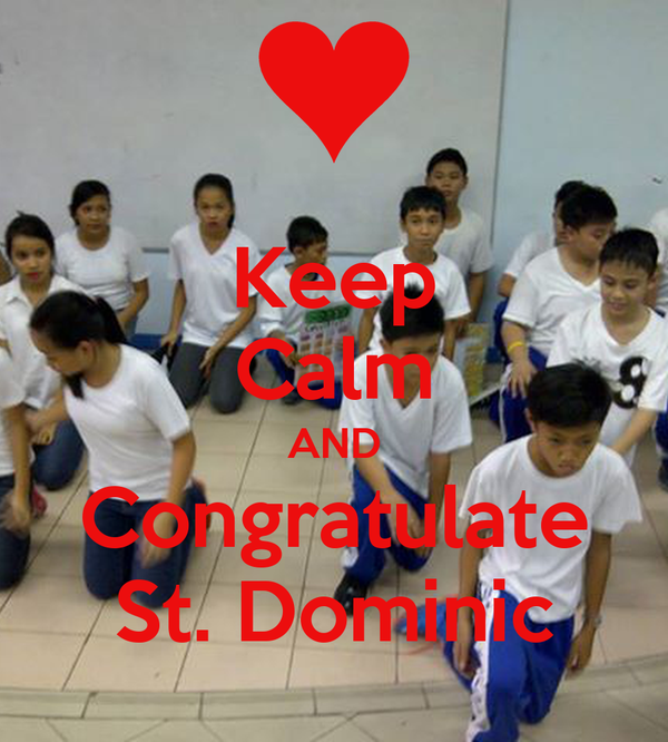 Keep Calm AND Congratulate St. Dominic