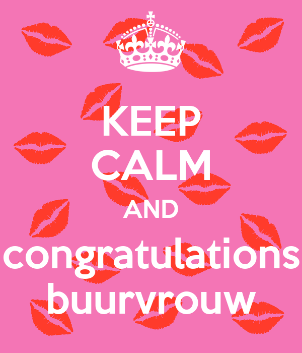 KEEP CALM AND Congratulations Buurvrouw Poster