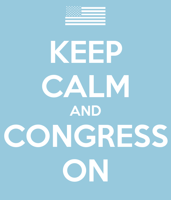 KEEP CALM AND CONGRESS ON