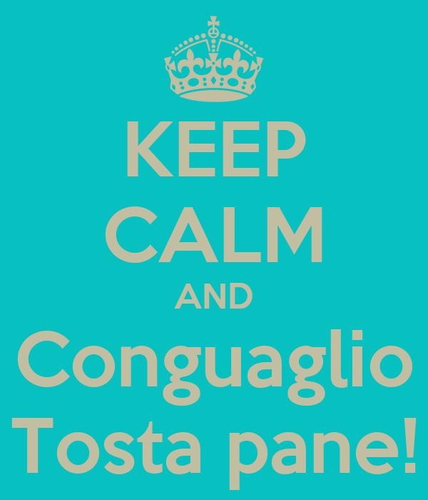 KEEP CALM AND Conguaglio Tosta pane!