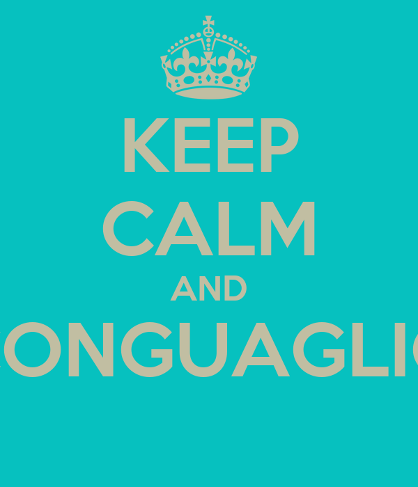 KEEP CALM AND CONGUAGLIO