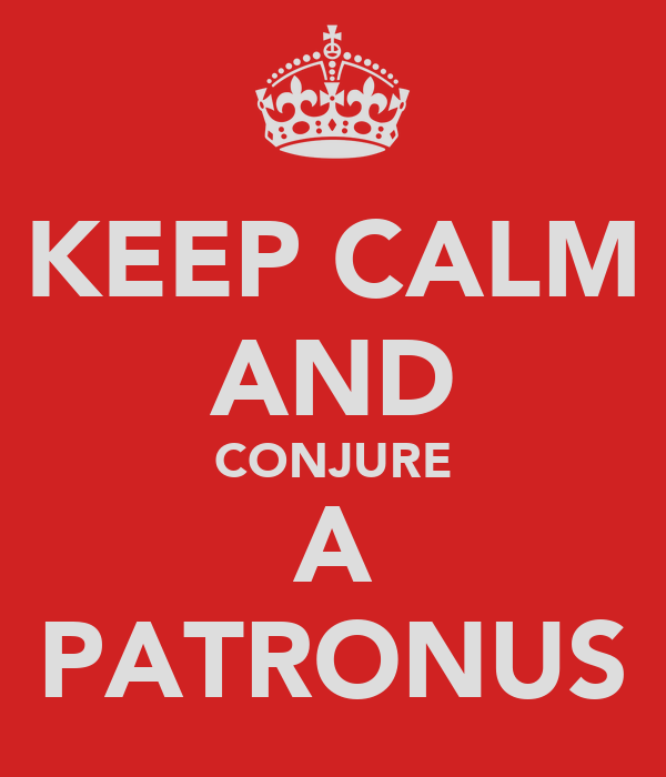 KEEP CALM AND CONJURE A PATRONUS