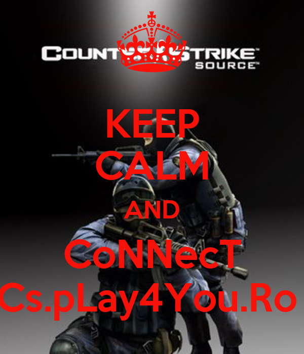 KEEP CALM AND CoNNecT Cs.pLay4You.Ro