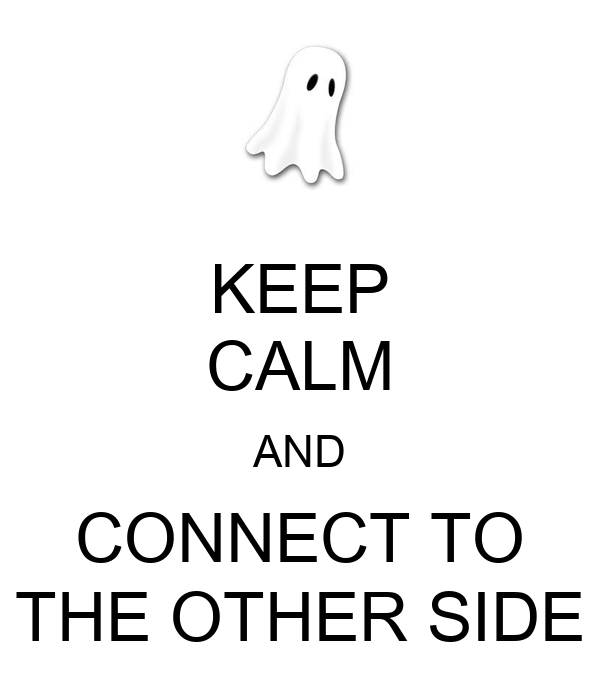 KEEP CALM AND CONNECT TO THE OTHER SIDE