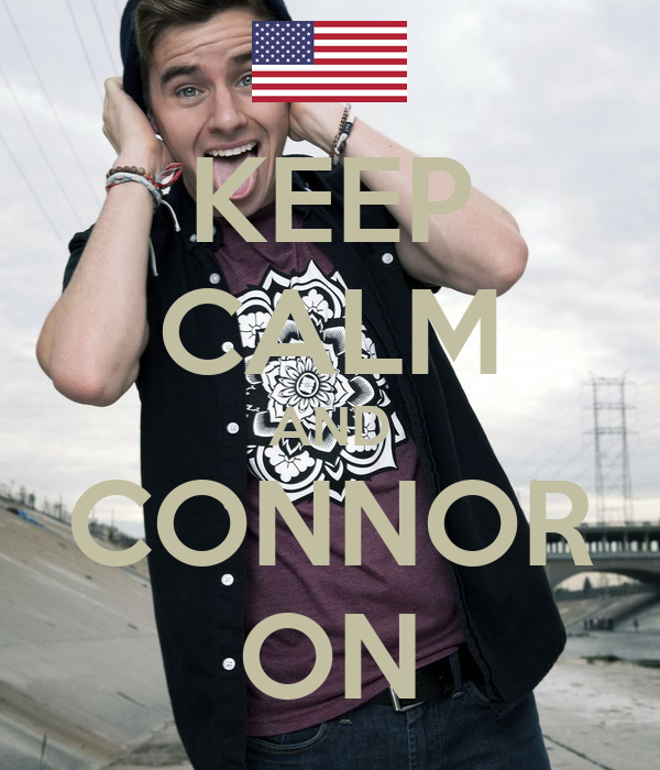 KEEP CALM AND CONNOR ON