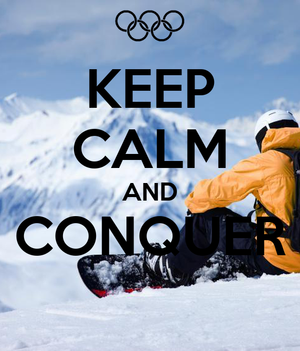 KEEP CALM AND CONQUER
