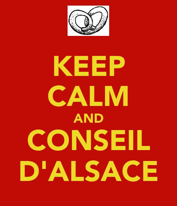 KEEP CALM AND CONSEIL D'ALSACE