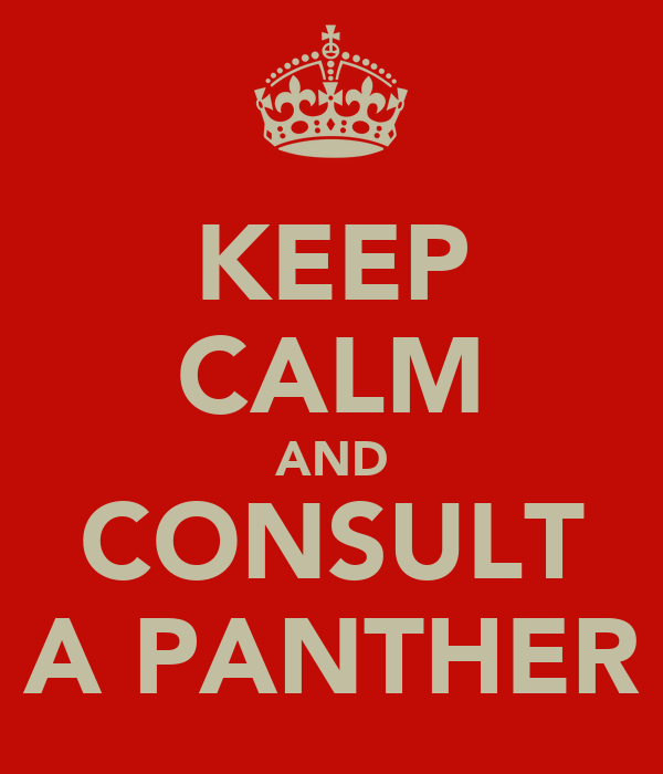 KEEP CALM AND CONSULT A PANTHER