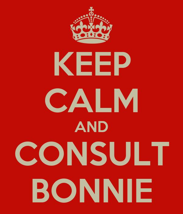 KEEP CALM AND CONSULT BONNIE
