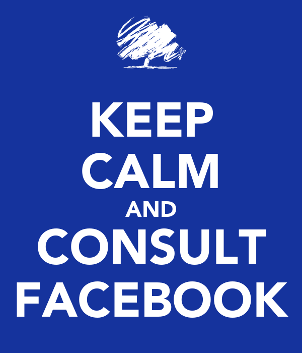 KEEP CALM AND CONSULT FACEBOOK