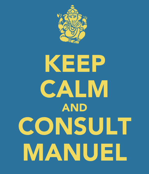 KEEP CALM AND CONSULT MANUEL