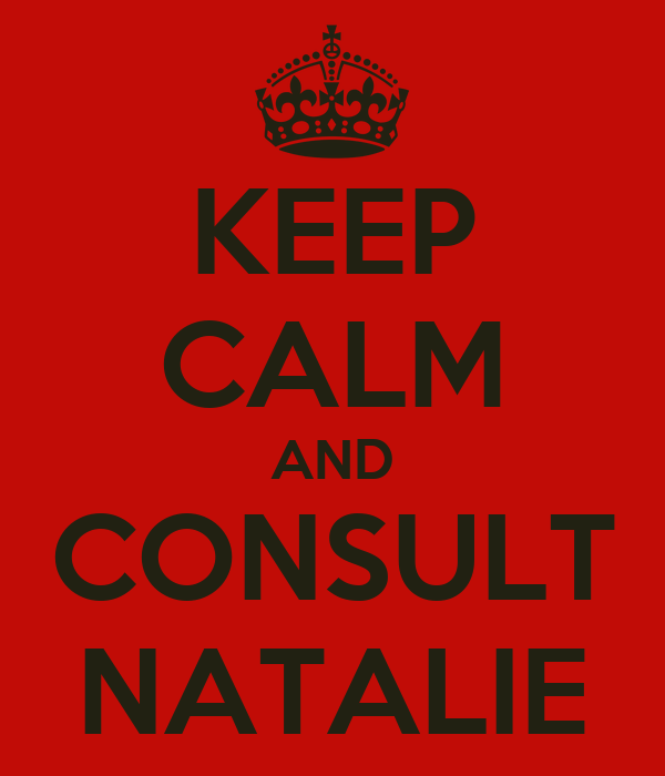KEEP CALM AND CONSULT NATALIE