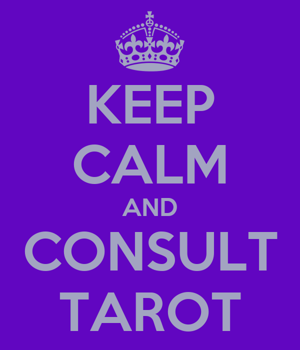 KEEP CALM AND CONSULT TAROT
