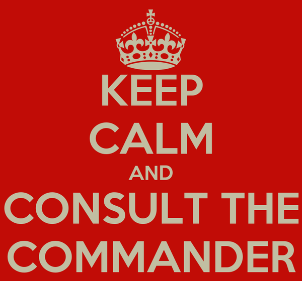 KEEP CALM AND CONSULT THE COMMANDER