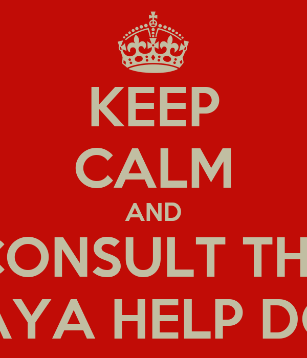 KEEP CALM AND CONSULT THE MAYA HELP DOC