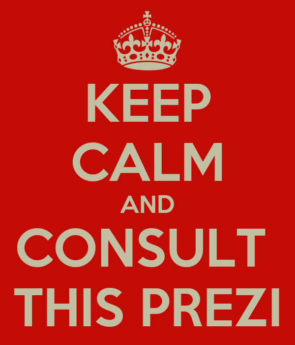 KEEP CALM AND CONSULT  THIS PREZI