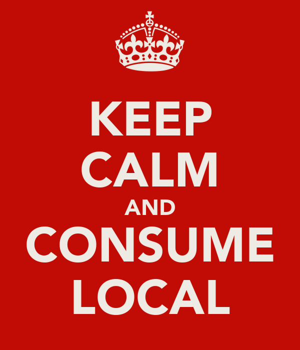 KEEP CALM AND CONSUME LOCAL