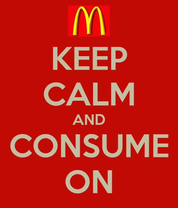 KEEP CALM AND CONSUME ON
