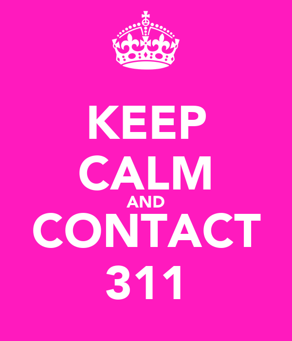 KEEP CALM AND CONTACT 311