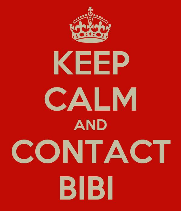 KEEP CALM AND CONTACT BIBI