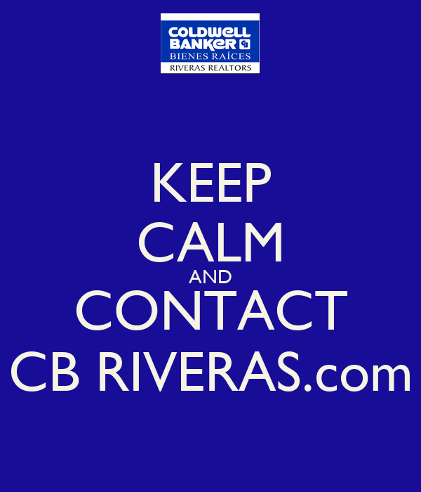 KEEP CALM AND CONTACT CB RIVERAS.com
