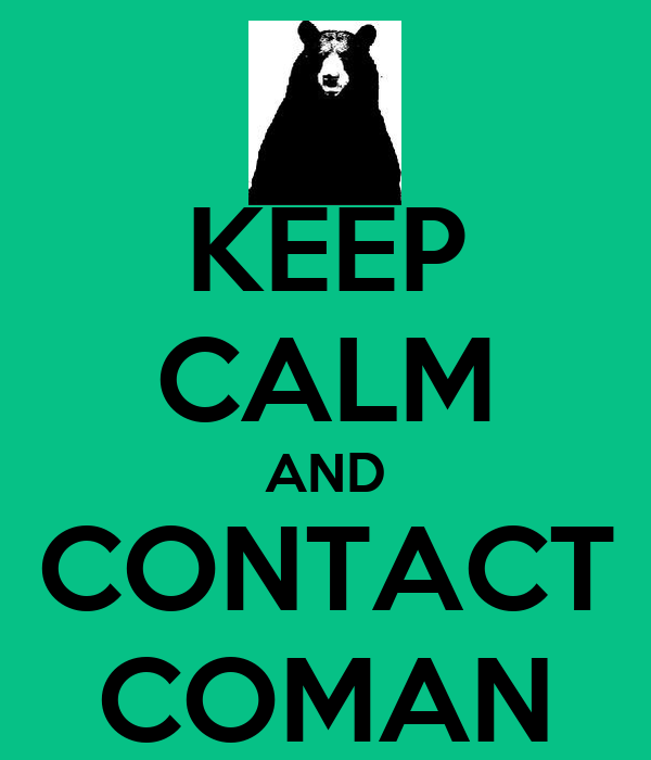 KEEP CALM AND CONTACT COMAN