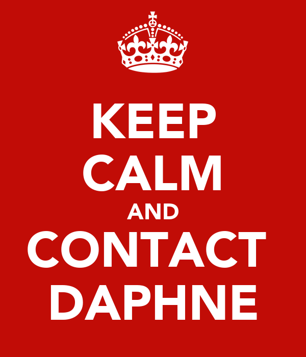 KEEP CALM AND CONTACT  DAPHNE