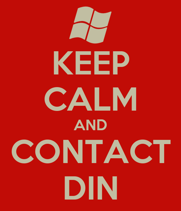 KEEP CALM AND CONTACT DIN
