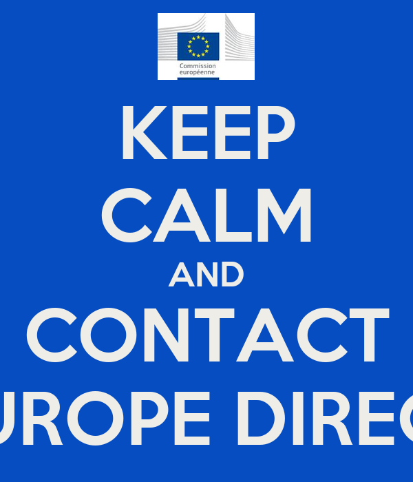 KEEP CALM AND CONTACT EUROPE DIRECT