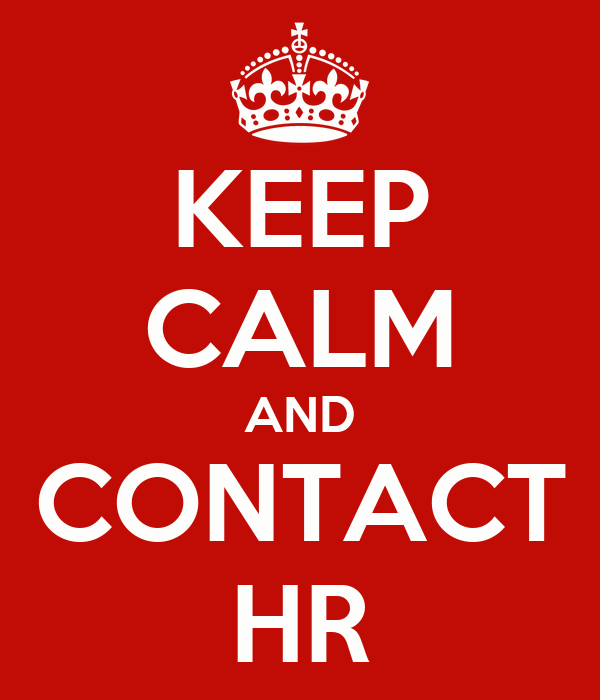 KEEP CALM AND CONTACT HR