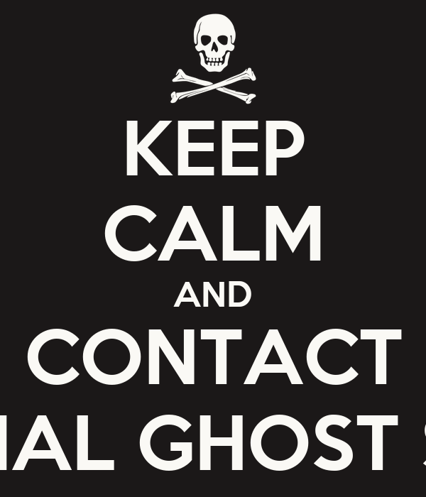 KEEP CALM AND CONTACT PARANORMAL GHOST SEARCHERS