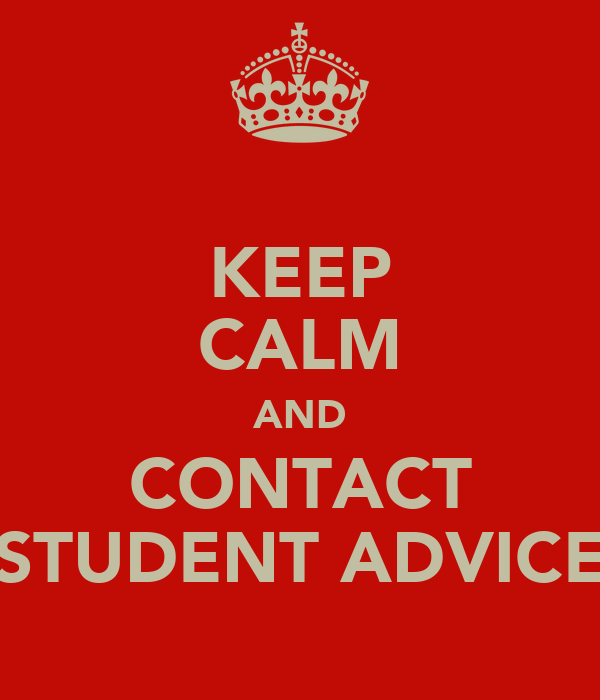 KEEP CALM AND CONTACT STUDENT ADVICE
