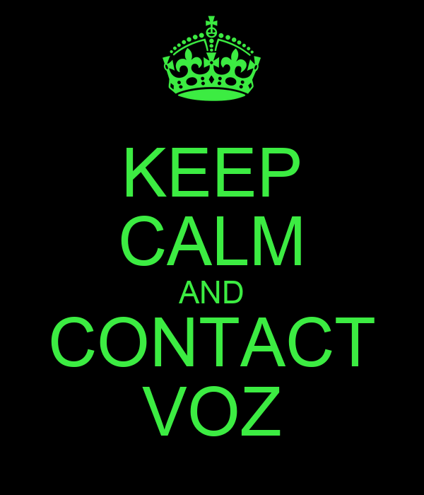 KEEP CALM AND CONTACT VOZ