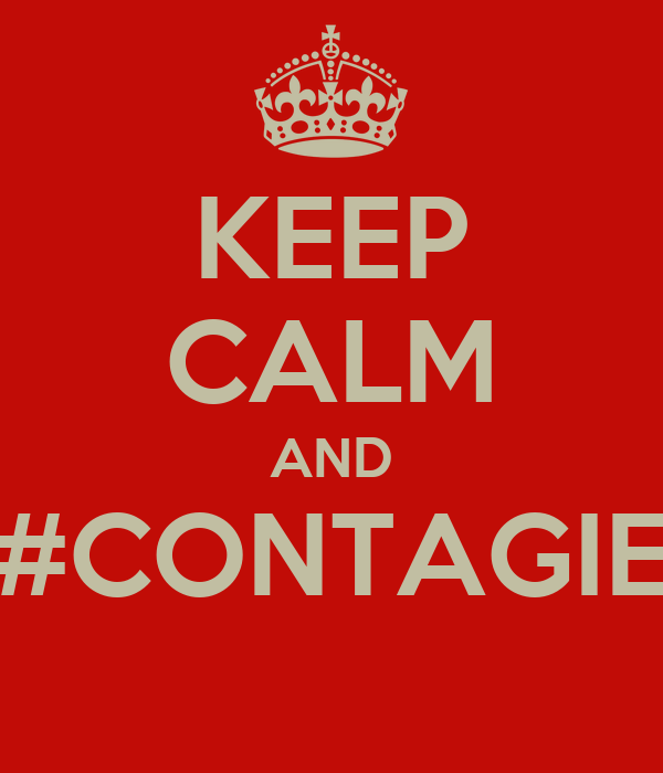 KEEP CALM AND #CONTAGIE