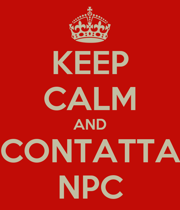 KEEP CALM AND CONTATTA NPC