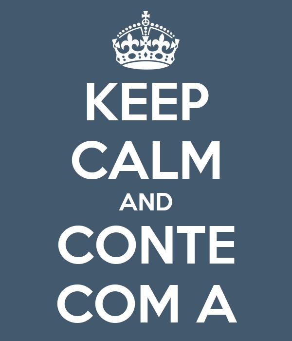 KEEP CALM AND CONTE COM A